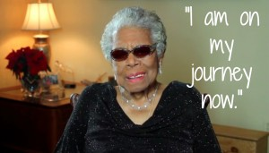 maya angelou on her journey